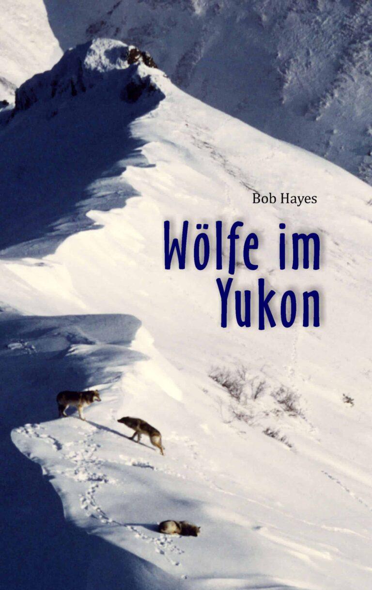 """Buchcover von """"Wölfe im Yukon"""""""